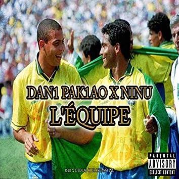 L'equipe (feat. Ninu040 & Dani Pakiao)