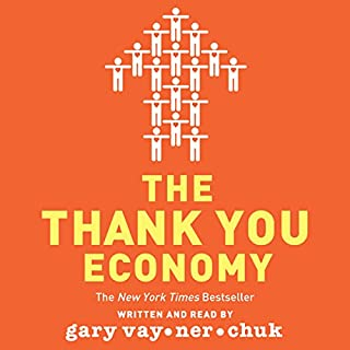The Thank You Economy                   By:                                                                                                                                 Gary Vaynerchuk                               Narrated by:                                                                                                                                 Gary Vaynerchuk                      Length: 5 hrs and 41 mins     2,322 ratings     Overall 4.5