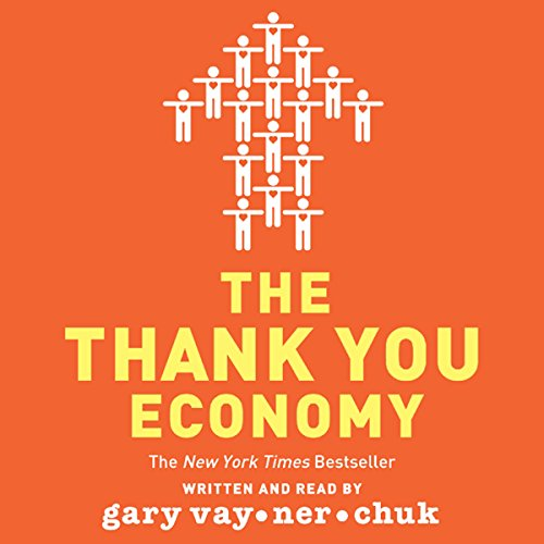 The Thank You Economy                   Written by:                                                                                                                                 Gary Vaynerchuk                               Narrated by:                                                                                                                                 Gary Vaynerchuk                      Length: 5 hrs and 41 mins     37 ratings     Overall 4.7