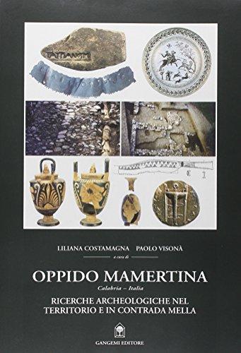 Oppido Mamertina. Ricerche archeologiche nel territorio e in contrada Mella