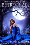 Betrothal: Tales of Lady Guinevere: #1, a Paranormal Romance Adventure in Medieval Fantasy Times (Queen's Honor, Tales of Lady Guinevere)