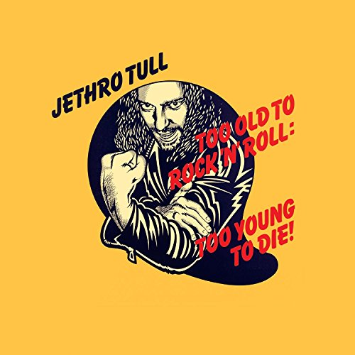 Too Old to Rock 'n' Roll: Too Young to Die! (2002 Remaster)