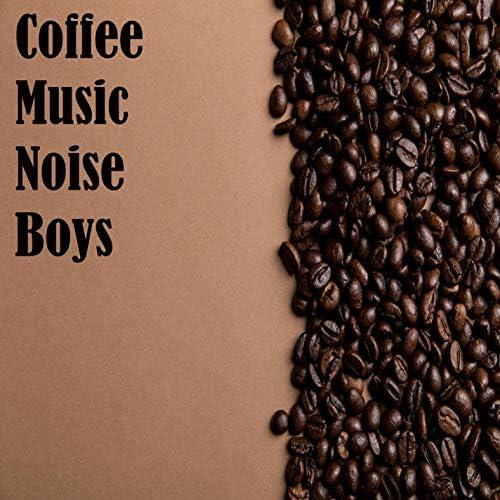 Coffee Music Noise Boys