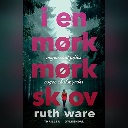 I en mørk, mørk skov                   By:                                                                                                                                 Ruth Ware                               Narrated by:                                                                                                                                 Grete Tulinius                      Length: 8 hrs and 12 mins     1 rating     Overall 4.0