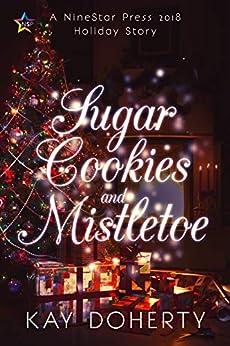 Sugar Cookies and Mistletoe by [Kay Doherty]