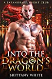 Into The Dragon's World (A Paranormal Night Club Book 1) (Kindle Edition)