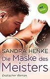 Die Maske des Meisters: Erotischer Roman
