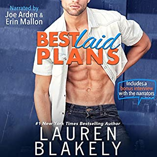 Best Laid Plans                   By:                                                                                                                                 Lauren Blakely                               Narrated by:                                                                                                                                 Erin Mallon,                                                                                        Joe Arden                      Length: 6 hrs and 25 mins     1,512 ratings     Overall 4.5