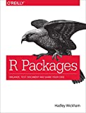 R Packages: Organize, Test, Document, and Share Your Code (English Edition)
