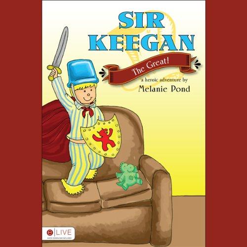 Sir Keegan the Great! audiobook cover art