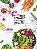 Une semaine dans mon assiette: Conseils et recettes pour manger sain au quotidien