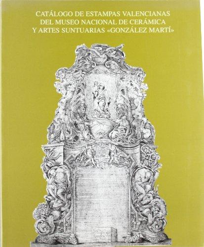 Catálogo de estampas valencianas del Museo Nacional de Cerámica y Artes Suntuarias 'González Martí'