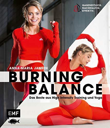 Burning Balance – Das Beste aus High Intensity Training HIT und Yoga: ganzheitlich – nachhaltig – effektiv