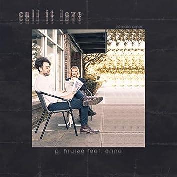 Call It Love (feat. Erina)