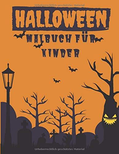 Halloween Malbuch für Kinder: Alter 4-8, gruselige Geschenkidee für Teenager, Kleinkinder, Mädchen, Jungen. Fledermäuse, Kürbisse, Zauberer, Schädel, Vampire, Geist, Hexen, Spukhäuser - Großdruck