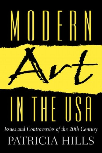 Modern Art in the USA: Issues and Controversies of the 20th Century