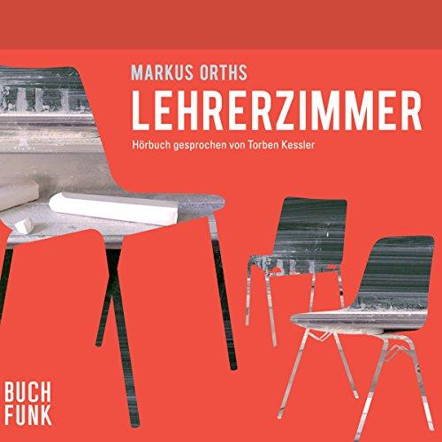 Lehrerzimmer                   Autor:                                                                                                                                 Markus Orths                               Sprecher:                                                                                                                                 Torben Kessler                      Spieldauer: 3 Std. und 7 Min.     105 Bewertungen     Gesamt 3,8