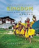 The Unexplored Kingdom: People & Folk Cultures of Bhutan