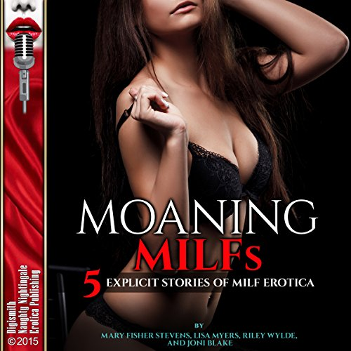 Moaning MILFs     5 Explicit Stories of MILF Erotica              By:                                                                                                                                 Mary Fisher Stevens,                                                                                        Lisa Myers,                                                                                        Riley Wylde,                   and others                          Narrated by:                                                                                                                                 Rebecca Wolfe,                                                                                        Desiree Divine,                                                                                        Layla Dawn,                   and others                 Length: 1 hr and 46 mins     Not rated yet     Overall 0.0