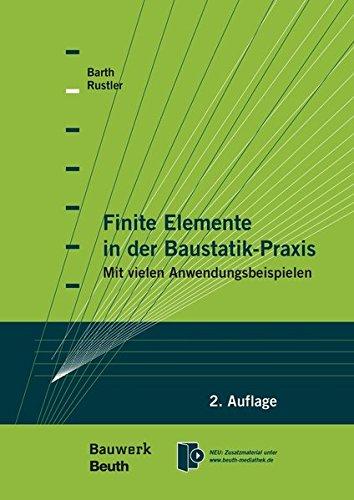 Finite Elemente in der Baustatik-Praxis: Mit vielen Anwendungsbeispielen (Bauwerk)