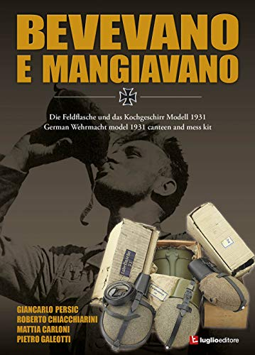 Bevevano e mangiavano. German Wehrmacht model 1931 canteen and mess kit