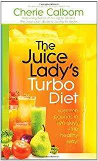The Juice Lady's Turbo Diet: Lose Ten Pounds in Ten Days?the Healthy Way!