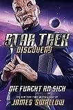 Star Trek - Discovery 3: Die Furcht an sich: Roman zur TV-Serie