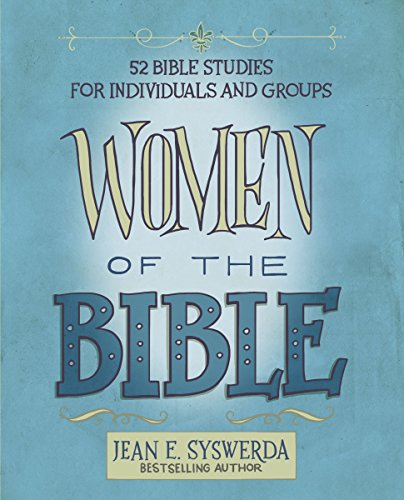 Women of the Bible: 52 Bible Studies for Individuals and Groups