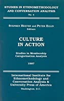 Culture in Action: Studies in Membership Categorization Analysis 1997 (Studies in Ethnomethodology and Conversation Analysis)