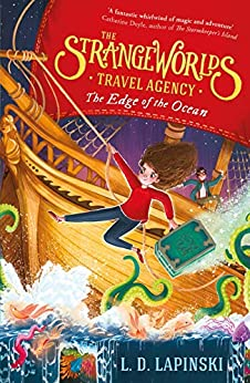 The Strangeworlds Travel Agency: The Edge of the Ocean: Book 2 by [L.D. Lapinski]