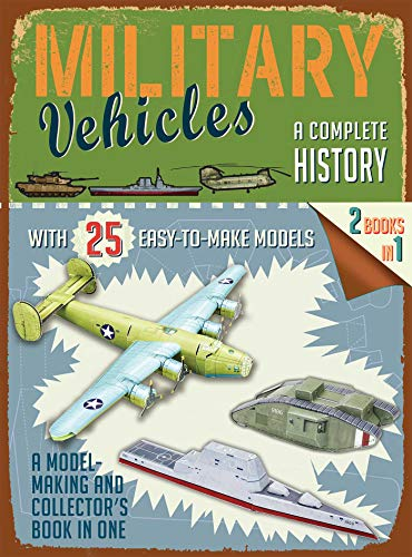 Military Vehicles: A Complete History (Easy-to-Make Models)