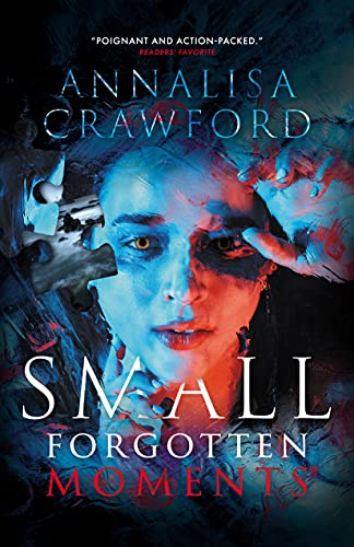 Small Forgotten Moments by [Annalisa Crawford]