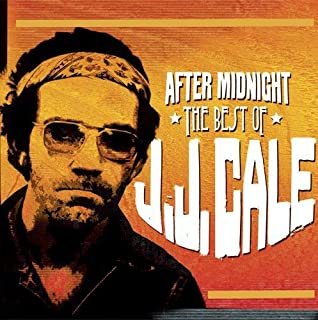 After Midnight: The Best Of / J.J. Cale by J.J. Cale (2014-05-13)