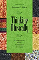 Thinking Musically: Experiencing Music, Expressing Culture (Global Music)