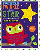 Twinkle, Twinkle Little Star: And Other Bedtime Rhymes (Touch and Feel Bedtime Rhymes)