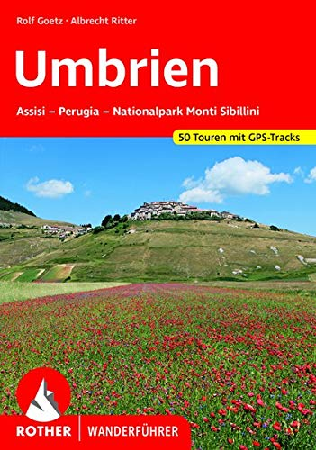 Umbrien: Assisi - Perugia - Nationalpark Monti Sibillini. 46 Touren. Mit GPS-Daten: Assisi - Perugia - Nationalpark Monti Sibillini. 50 Touren mit GPS-Tracks (Rother Wanderführer)