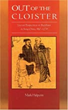 Out of the Cloister: Literati Perspectives on Buddhism in Sung China, 960–1279 (Harvard East Asian Monographs)