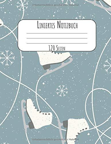 Liniertes Notizbuch 120 Seiten: A4 Tagebuch I Kladde I Schreibheft I Winter Notizblock Liniert mit Softcover und schönem Schlittschuh Cover