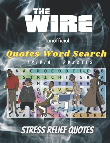 Quotes Word Search: The Unofficial Wire Word Search, 70+ Puzzles Large Print With Solutions. Hilarious and Inspirational Quotes From Your Favourite Tv ... Relief Stress and Relive Wondrous Memories.