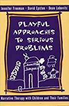 Playful Approaches to Serious Problems: Narrative Therapy with Children and their Families (Norton Professional Books (Hardcover))
