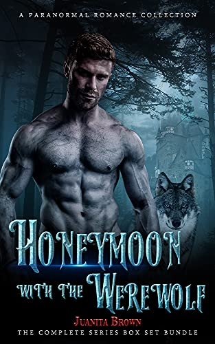 Honeymoo With The Werewolf: The Complete Series Box Set Bundle:A Paranormal Romance Collection (English Edition)