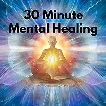 30 Minute Mental Healing