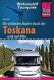 Reise Know-How Wohnmobil-Tourguide Toskana und Elba: Die schönsten Routen