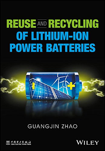 Reuse and Recycling of Lithium-Ion Power Batteries (English Edition)