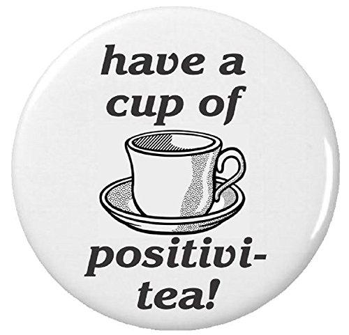 Have a cup of positivi-tea! (Positivity) 2.25' Keychain Positive Cute Quote