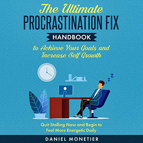 The Ultimate Procrastination Fix Handbook to Achieve Your Goals and Increase Self Growth Titelbild