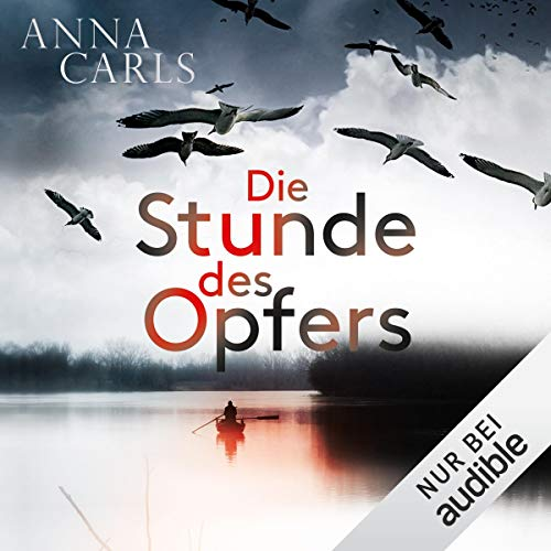 Die Stunde des Opfers                   By:                                                                                                                                 Anna Carls                               Narrated by:                                                                                                                                 Cornelia Dörr                      Length: 11 hrs and 21 mins     Not rated yet     Overall 0.0