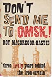 Don t send me to Omsk! : a sort of travel book