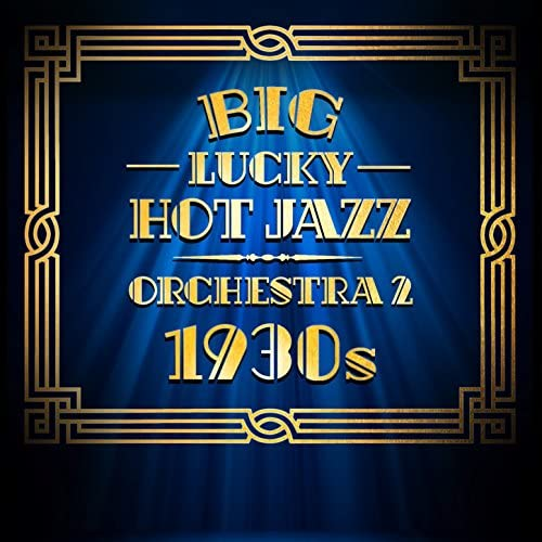 Big Lucky Hot Jazz Orchestra