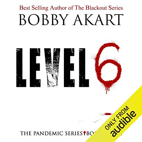 Pandemic: Level 6 audiobook cover art